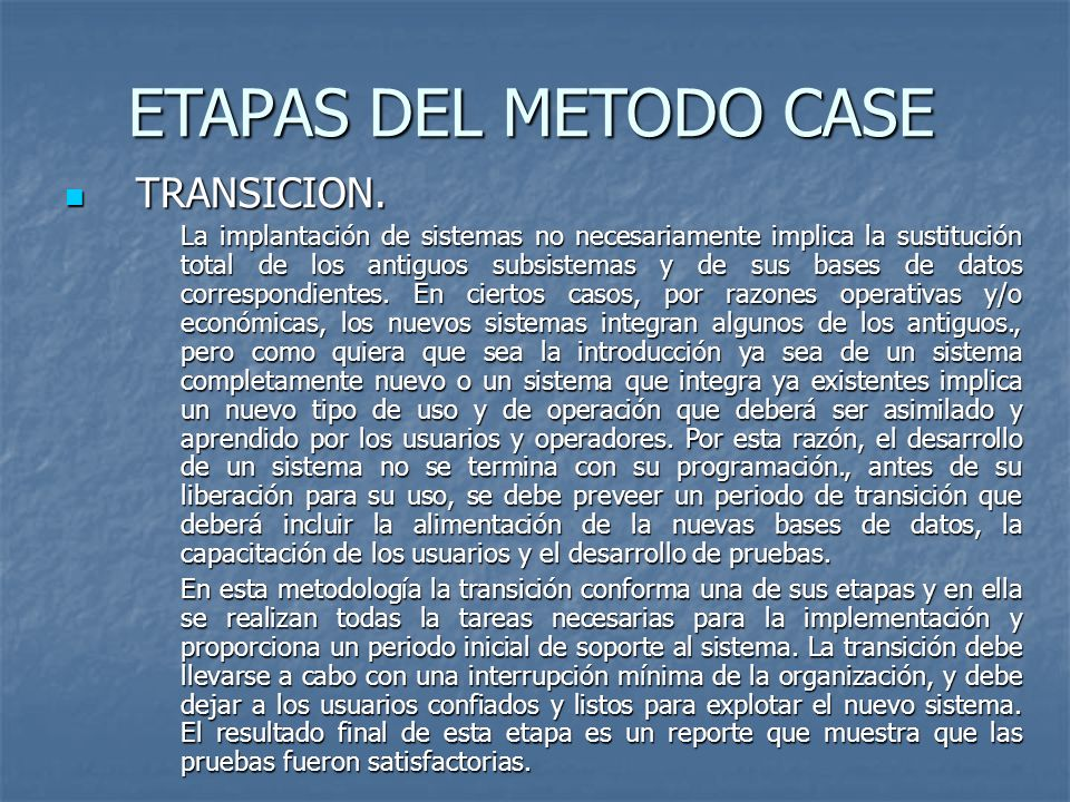 ETAPAS DEL METODO CASE TRANSICION.