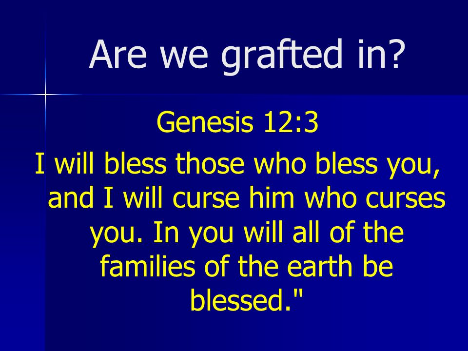 Are we grafted in Genesis 12:3