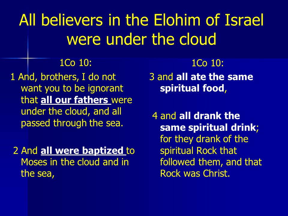 All believers in the Elohim of Israel were under the cloud