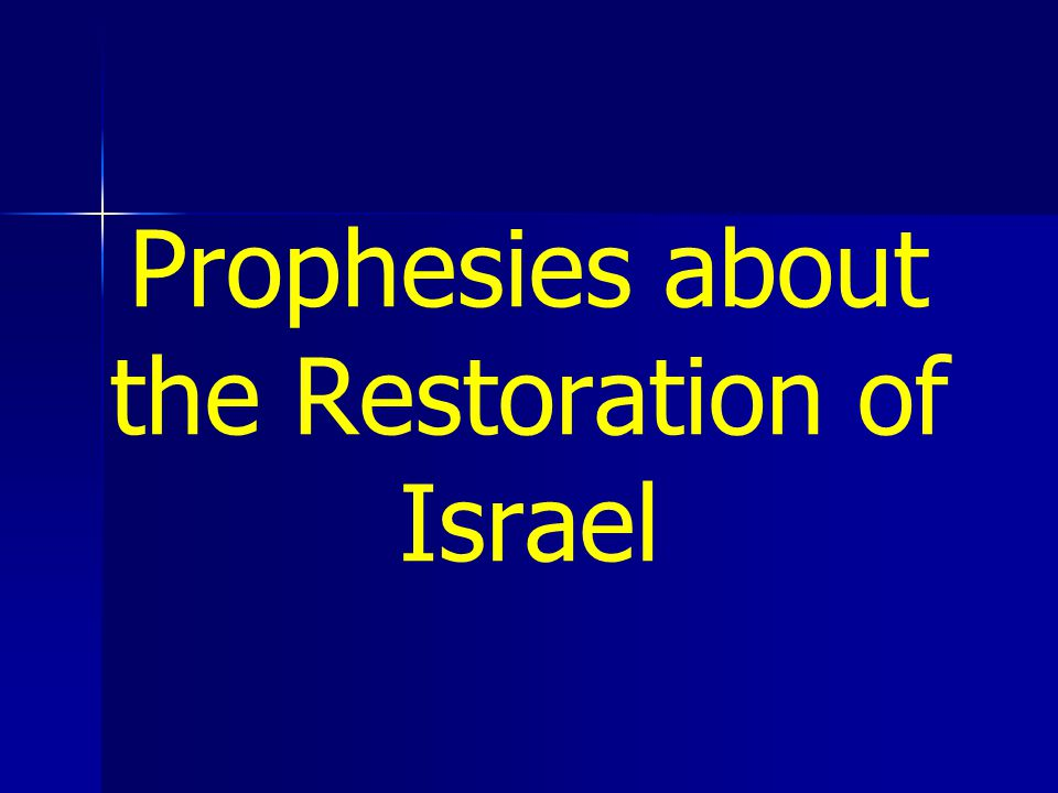 Prophesies about the Restoration of Israel