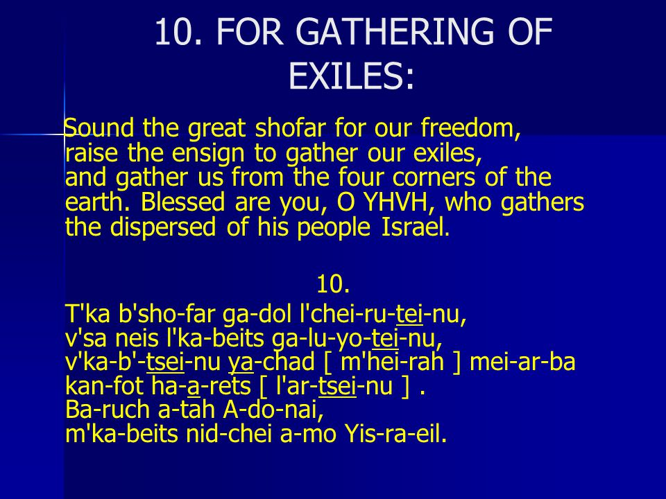 10. FOR GATHERING OF EXILES:
