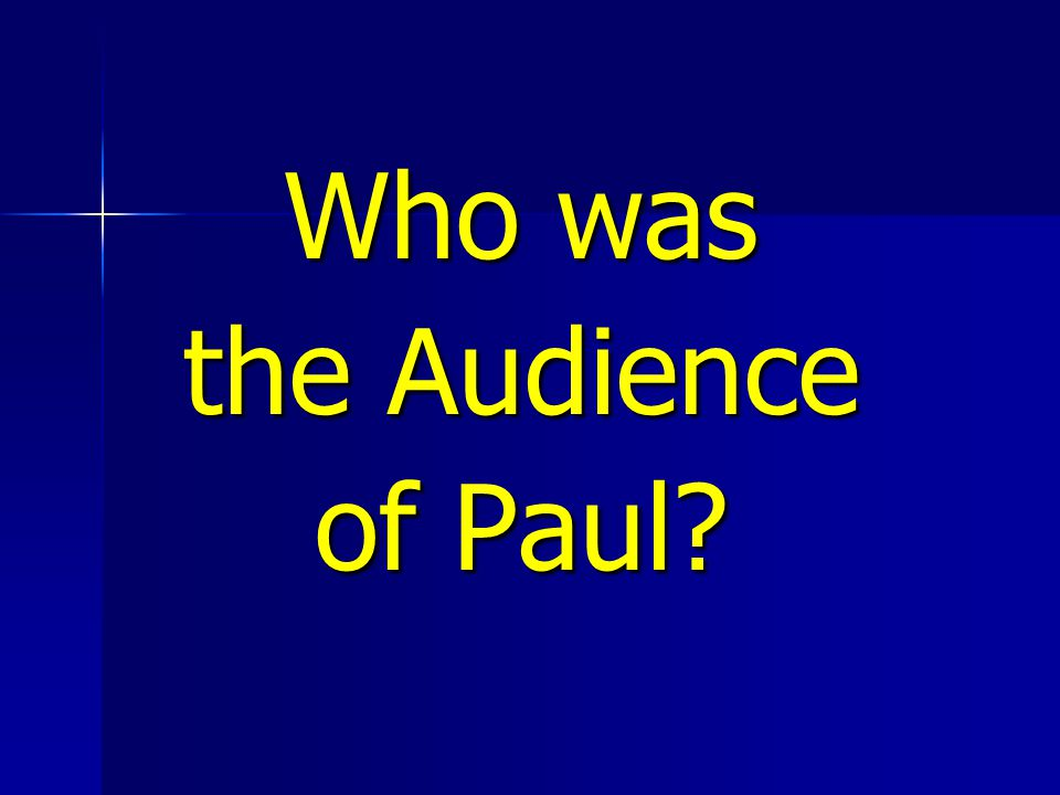 Who was the Audience of Paul