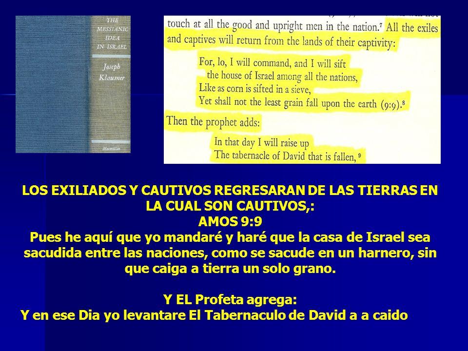 LOS EXILIADOS Y CAUTIVOS REGRESARAN DE LAS TIERRAS EN LA CUAL SON CAUTIVOS,:
