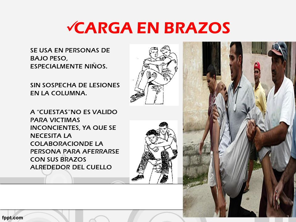 CARGA EN BRAZOS SE USA EN PERSONAS DE BAJO PESO, ESPECIALMENTE NIÑOS.