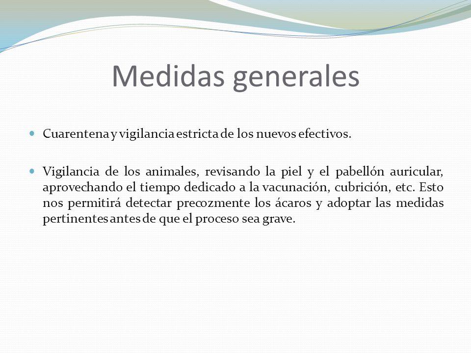 Medidas generales Cuarentena y vigilancia estricta de los nuevos efectivos.