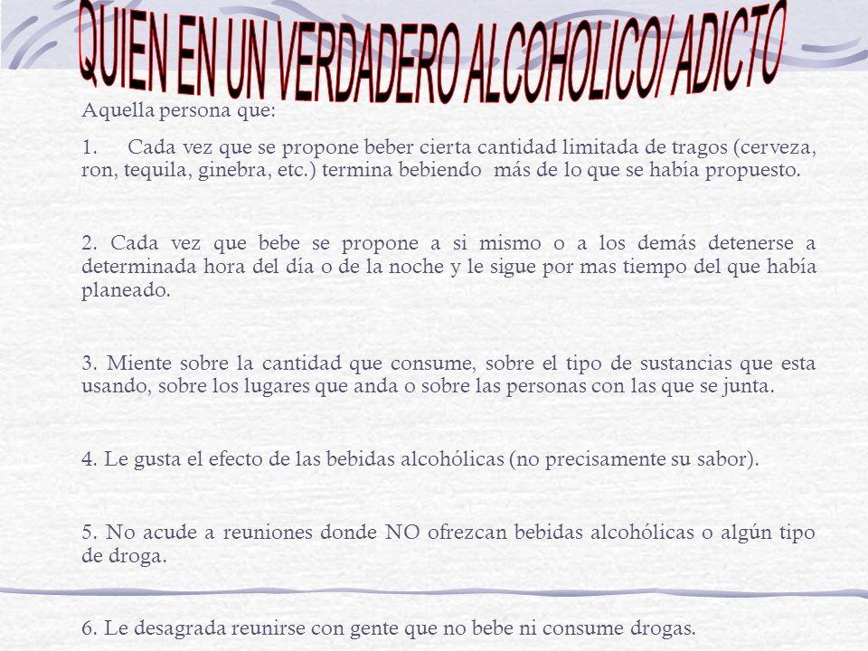 QUIEN EN UN VERDADERO ALCOHOLICO/ ADICTO
