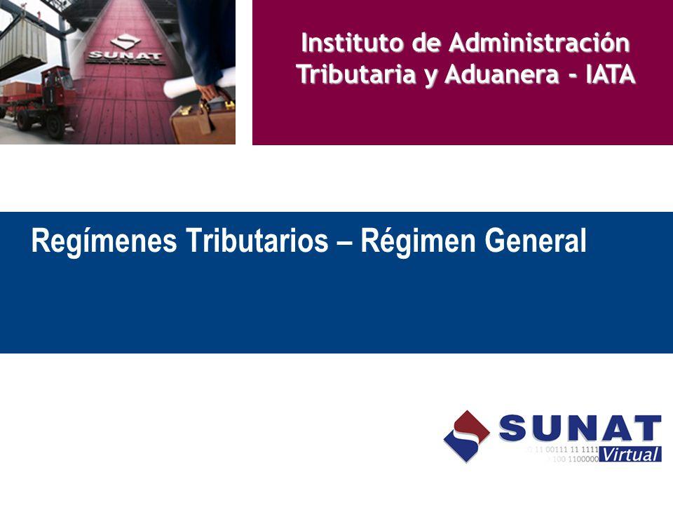 Regímenes Tributarios – Régimen General