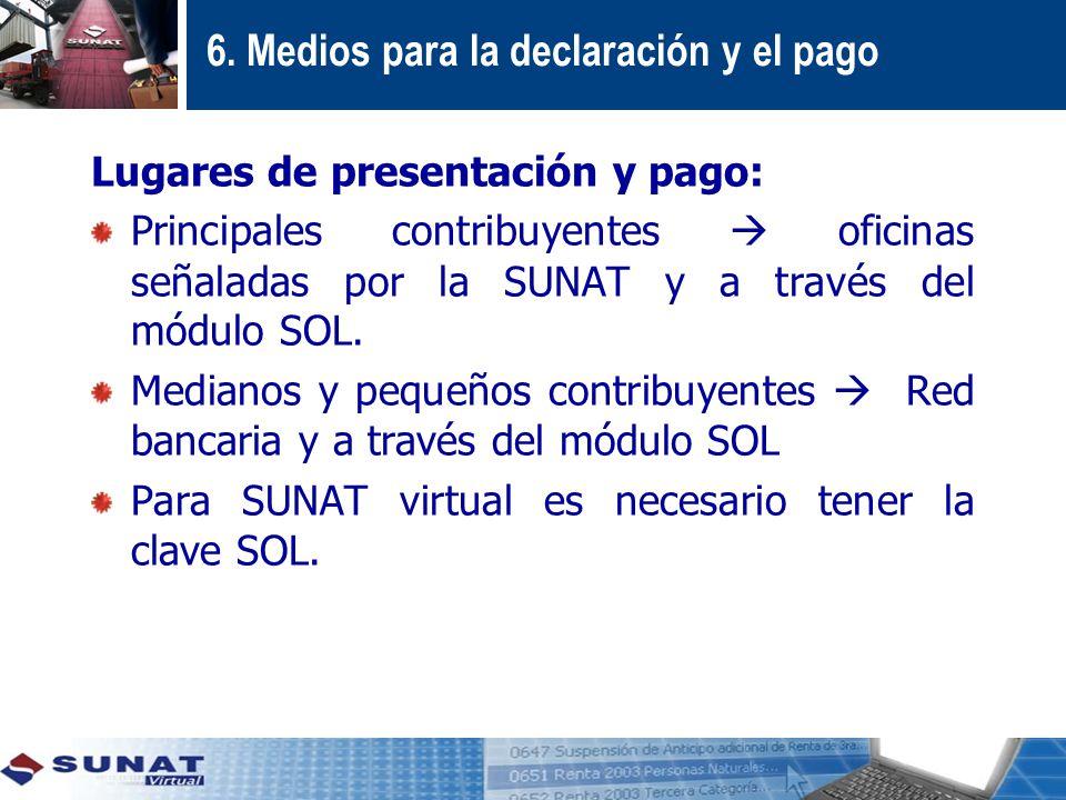 6. Medios para la declaración y el pago