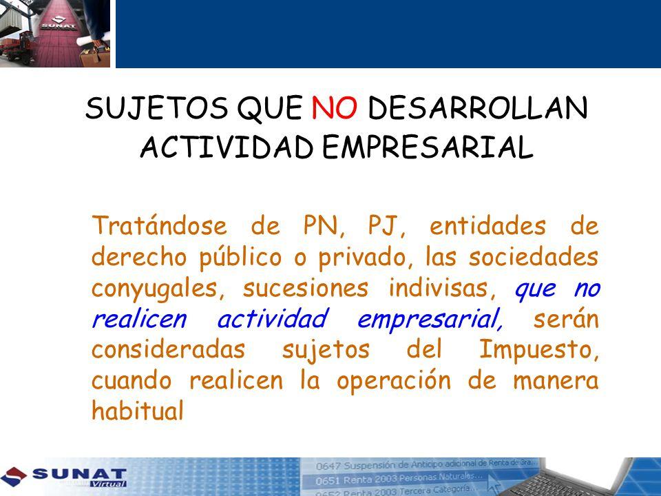 SUJETOS QUE NO DESARROLLAN ACTIVIDAD EMPRESARIAL