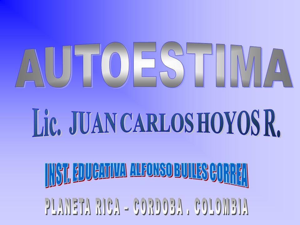 AUTOESTIMA Lic. JUAN CARLOS HOYOS R.