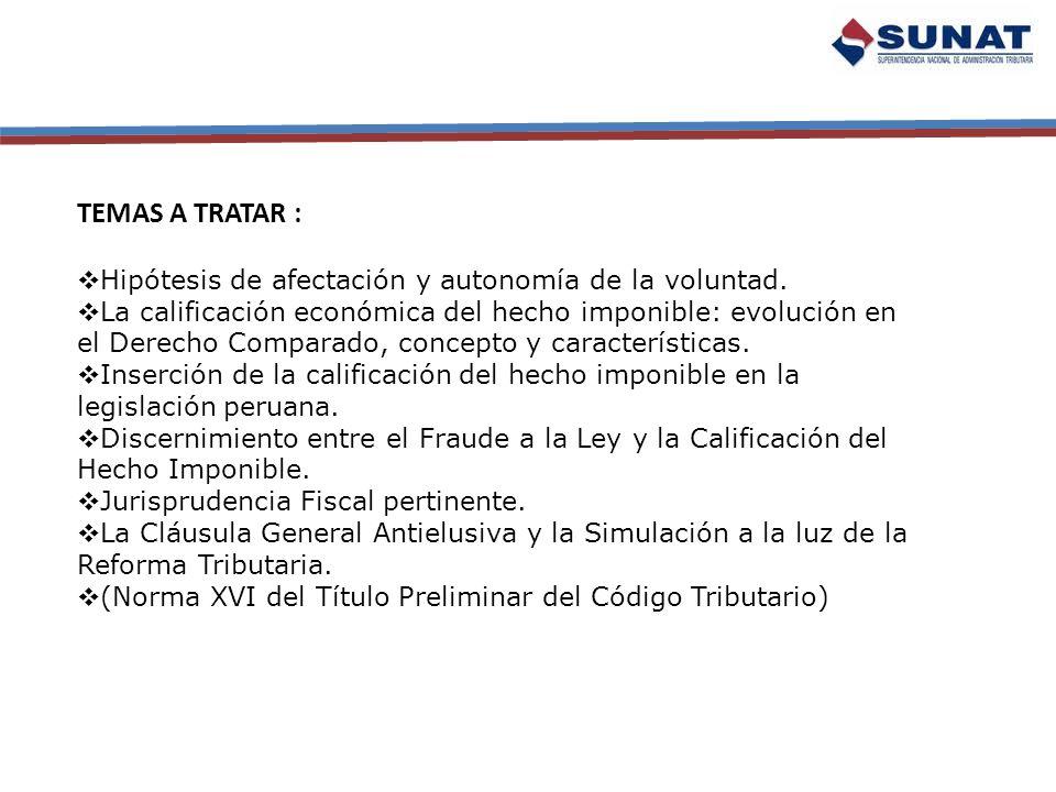 TEMAS A TRATAR : Hipótesis de afectación y autonomía de la voluntad.