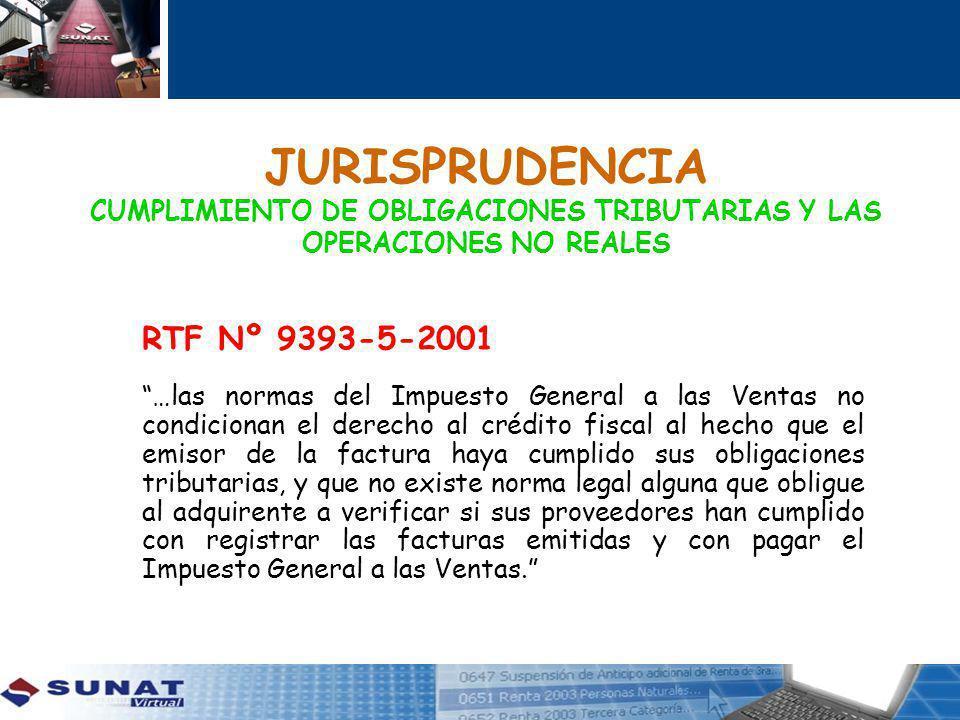 JURISPRUDENCIA CUMPLIMIENTO DE OBLIGACIONES TRIBUTARIAS Y LAS OPERACIONES NO REALES