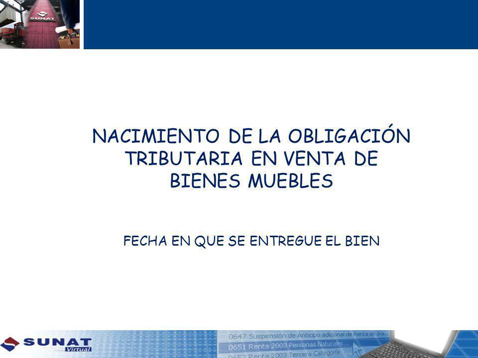 NACIMIENTO DE LA OBLIGACIÓN TRIBUTARIA EN VENTA DE BIENES MUEBLES