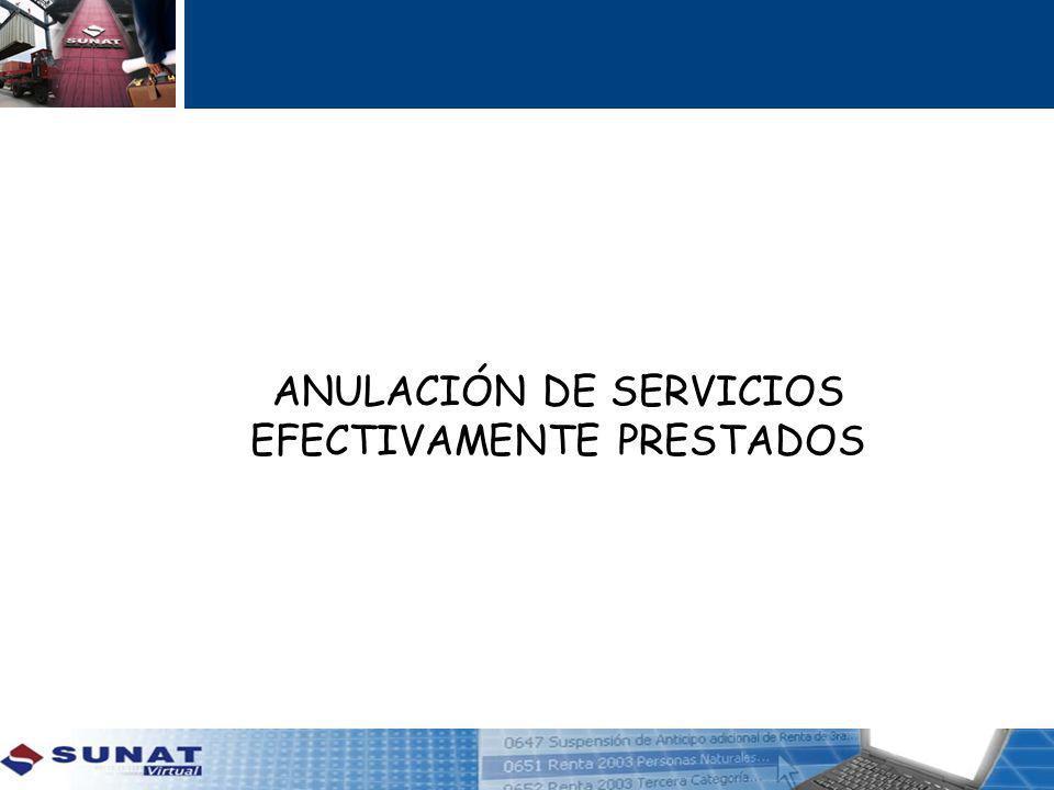 ANULACIÓN DE SERVICIOS EFECTIVAMENTE PRESTADOS