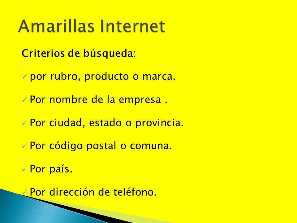 Amarillas Internet Criterios de búsqueda: por rubro, producto o marca.