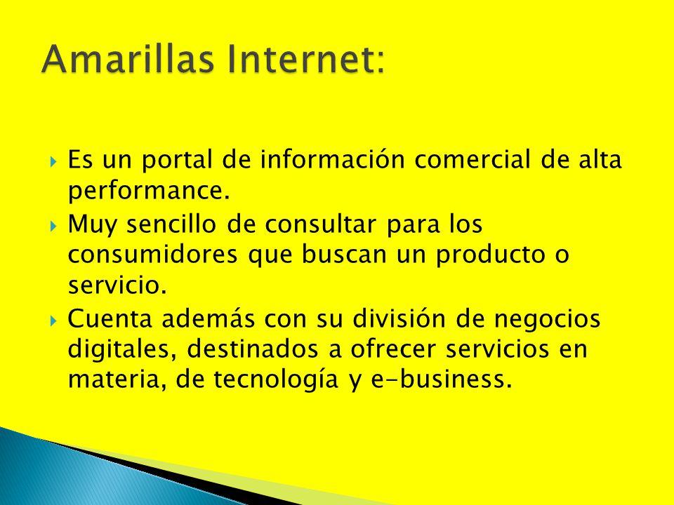 Amarillas Internet: Es un portal de información comercial de alta performance.