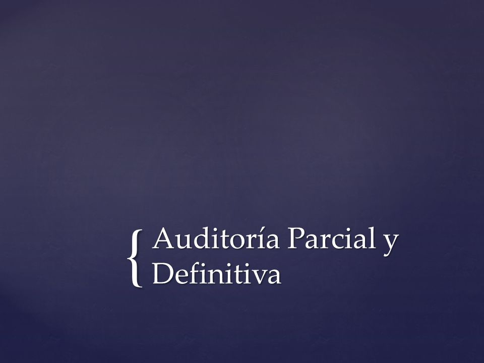 Auditoría Parcial y Definitiva