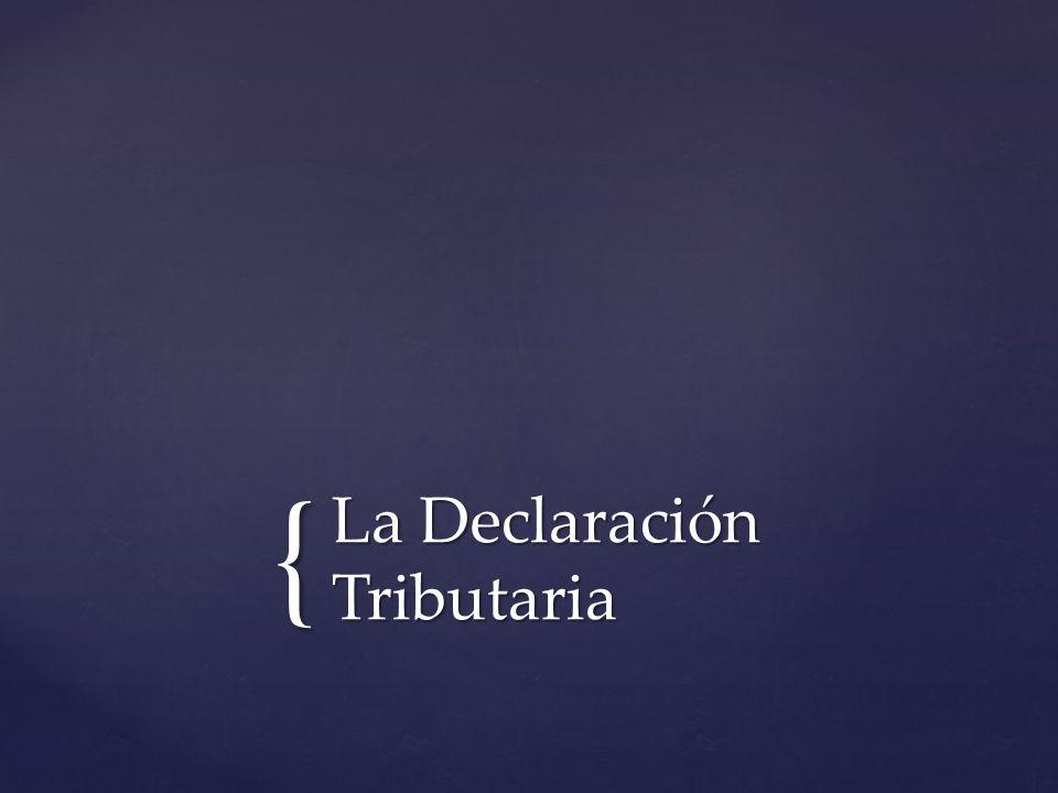 La Declaración Tributaria