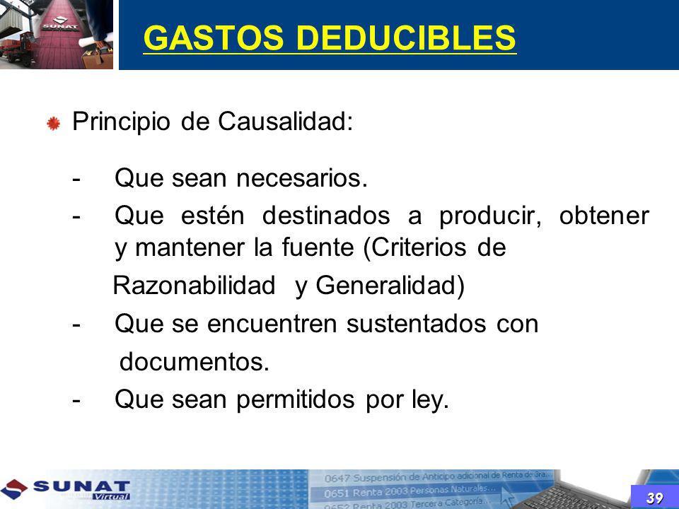 GASTOS DEDUCIBLES Principio de Causalidad: - Que sean necesarios.