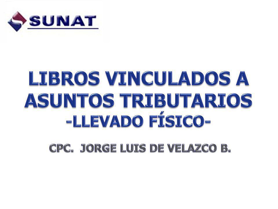 LIBROS VINCULADOS A ASUNTOS TRIBUTARIOS CPC. JORGE LUIS DE VELAZCO B.