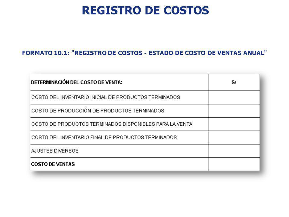 FORMATO 10.1: REGISTRO DE COSTOS - ESTADO DE COSTO DE VENTAS ANUAL
