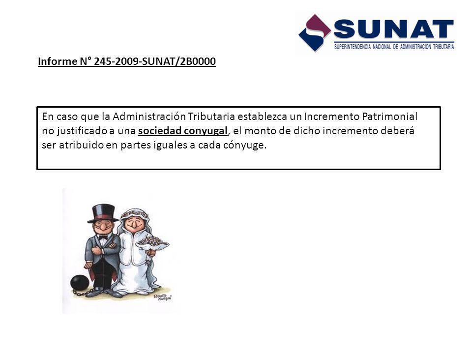 Informe N° 245-2009-SUNAT/2B0000 En caso que la Administración Tributaria establezca un Incremento Patrimonial.