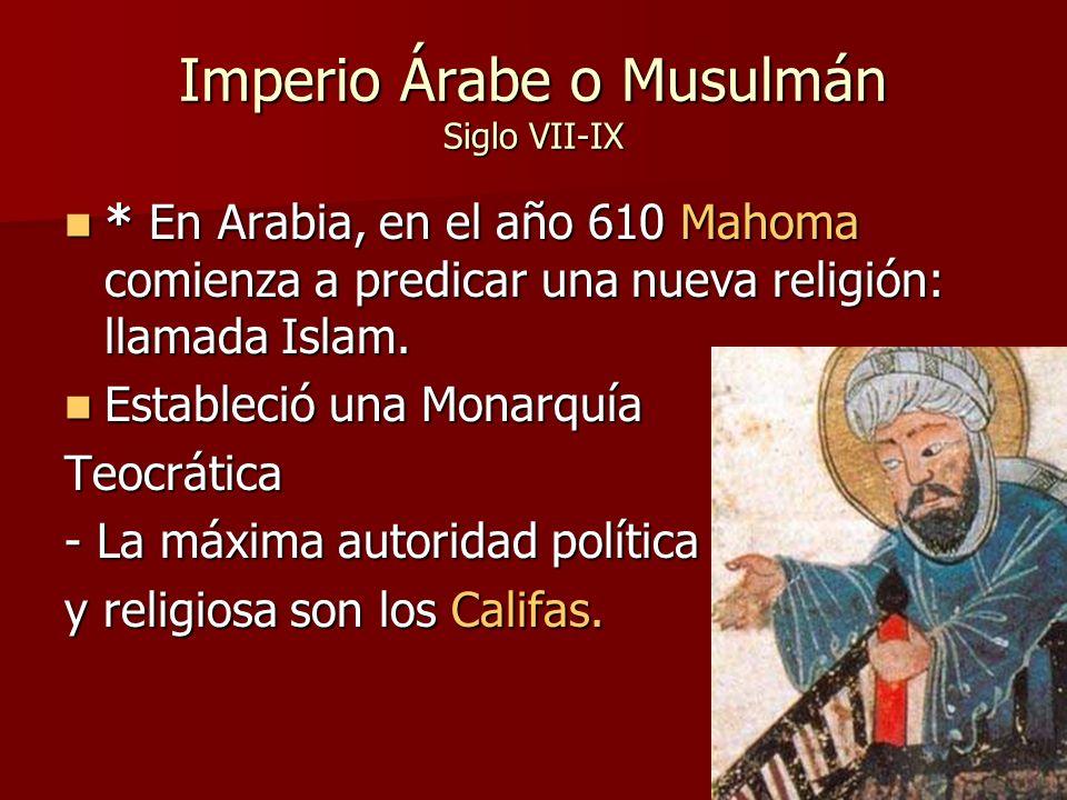 Imperio Árabe o Musulmán Siglo VII-IX