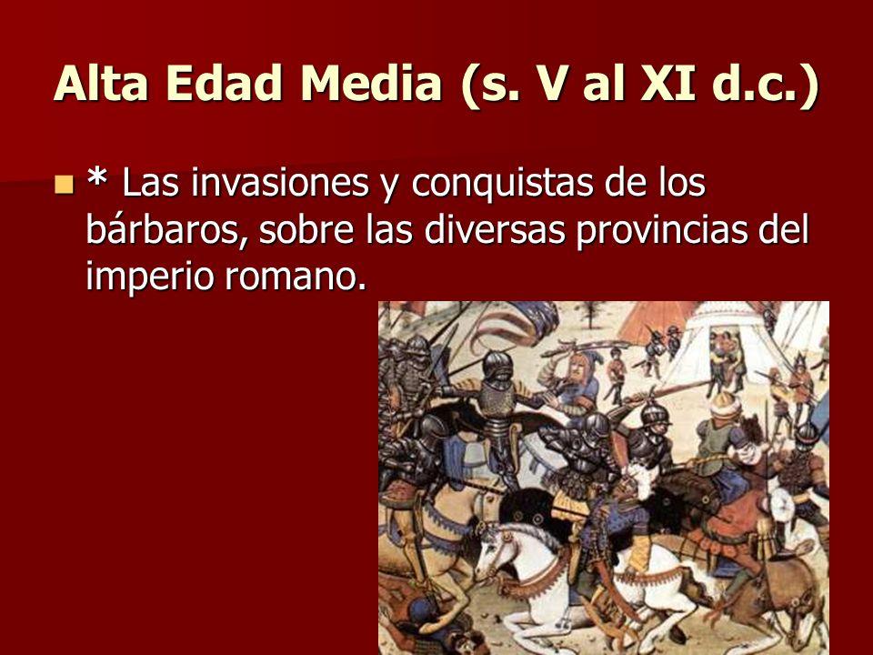Alta Edad Media (s. V al XI d.c.)