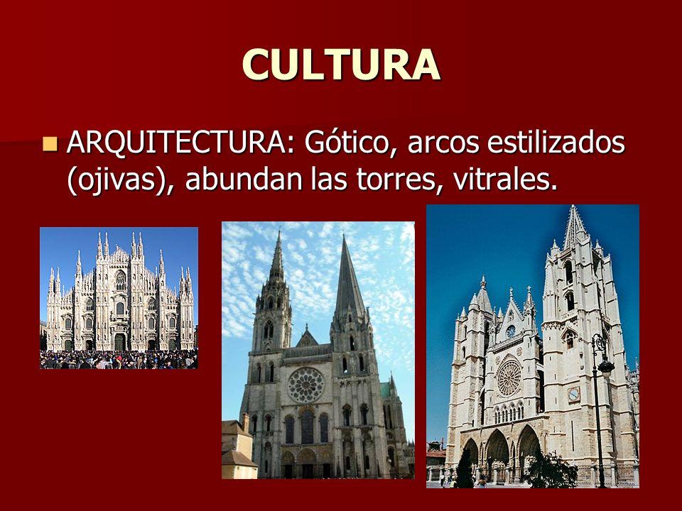CULTURA ARQUITECTURA: Gótico, arcos estilizados (ojivas), abundan las torres, vitrales.