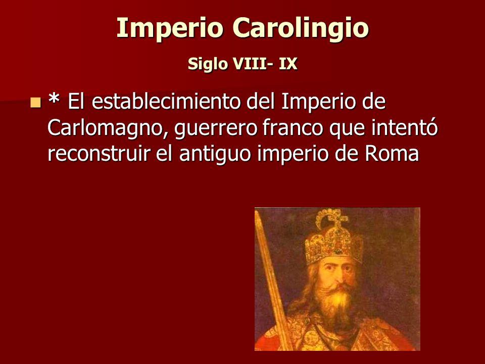 Imperio Carolingio Siglo VIII- IX
