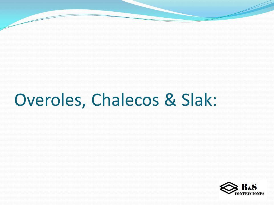 Overoles, Chalecos & Slak: