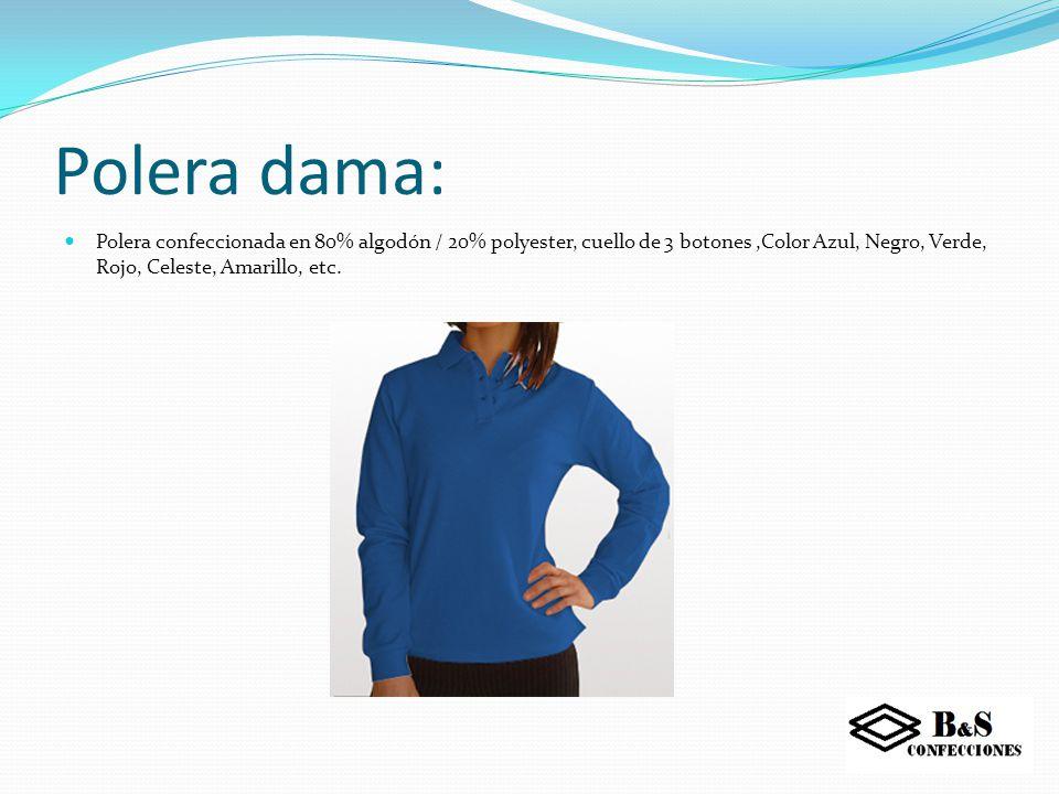 Polera dama: Polera confeccionada en 80% algodón / 20% polyester, cuello de 3 botones ,Color Azul, Negro, Verde, Rojo, Celeste, Amarillo, etc.