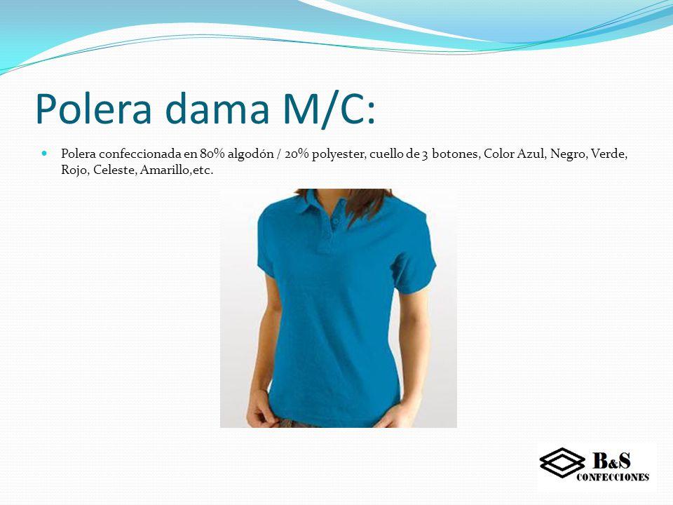 Polera dama M/C: Polera confeccionada en 80% algodón / 20% polyester, cuello de 3 botones, Color Azul, Negro, Verde, Rojo, Celeste, Amarillo,etc.