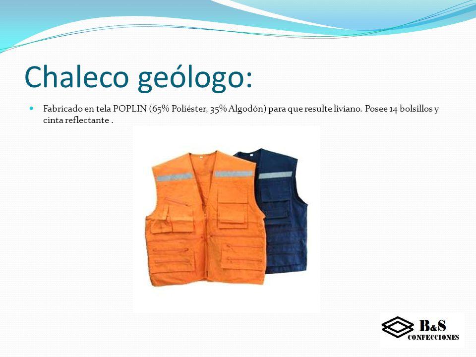 Chaleco geólogo: Fabricado en tela POPLIN (65% Poliéster, 35% Algodón) para que resulte liviano.