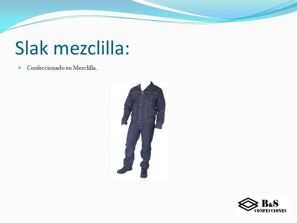 Slak mezclilla: Confeccionado en Mezclilla.