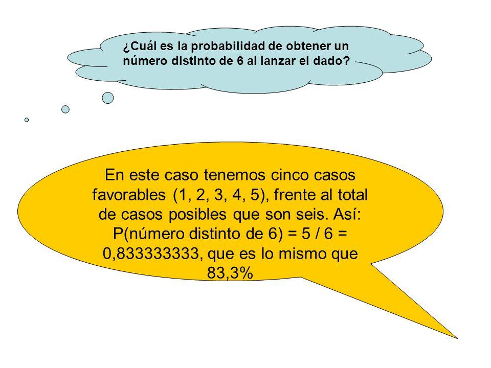 ¿Cuál es la probabilidad de obtener un número distinto de 6 al lanzar el dado