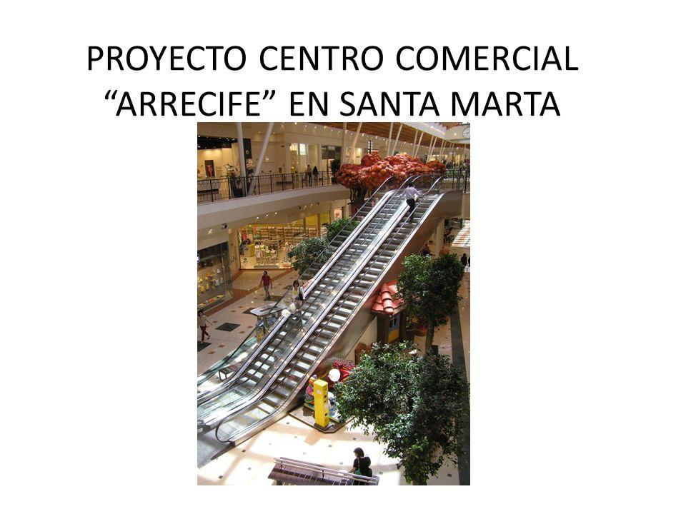 PROYECTO CENTRO COMERCIAL ARRECIFE EN SANTA MARTA