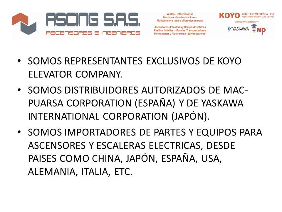 SOMOS REPRESENTANTES EXCLUSIVOS DE KOYO ELEVATOR COMPANY.