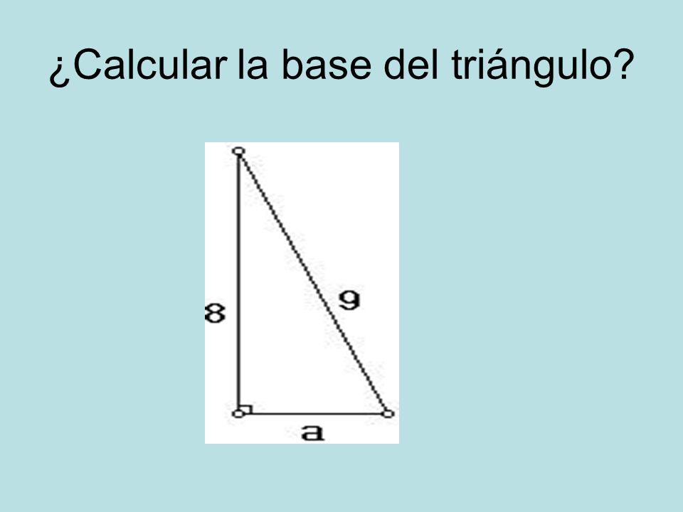 ¿Calcular la base del triángulo