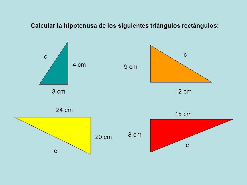 Calcular la hipotenusa de los siguientes triángulos rectángulos: