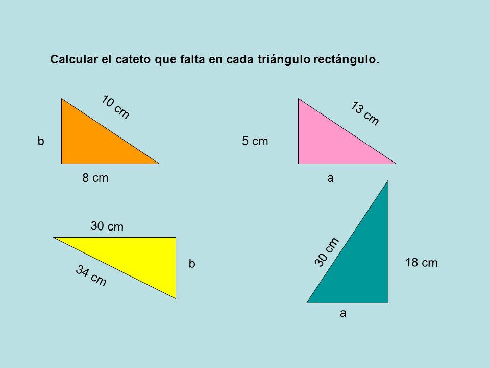 Calcular el cateto que falta en cada triángulo rectángulo.