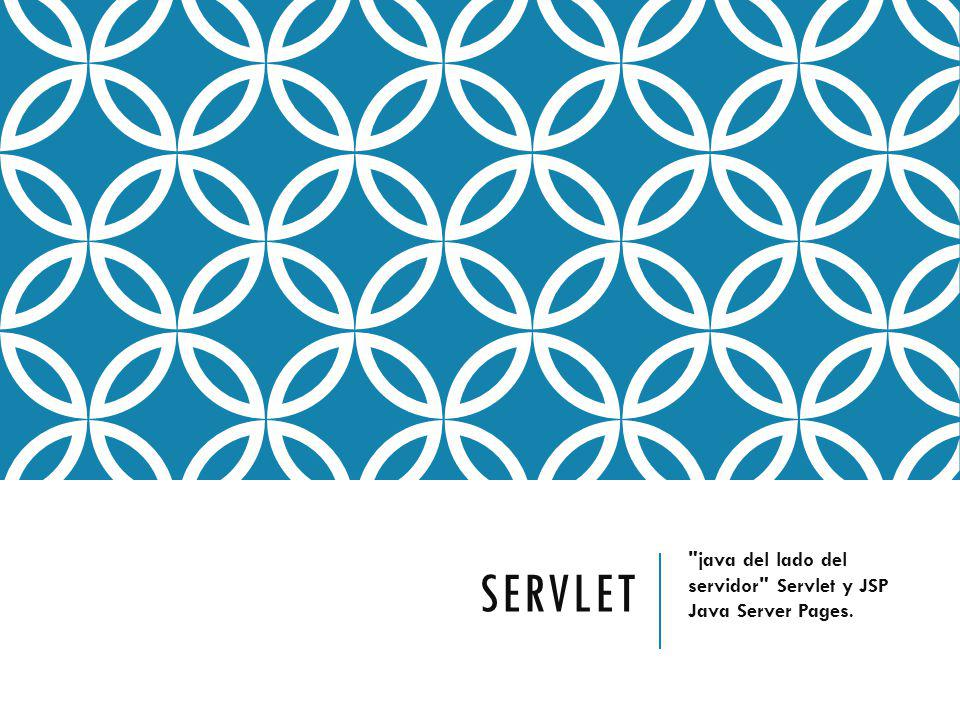 java del lado del servidor Servlet y JSP Java Server Pages.