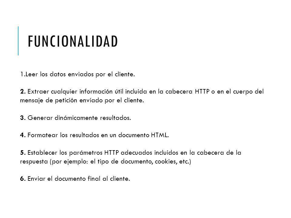 Funcionalidad 1.Leer los datos enviados por el cliente.