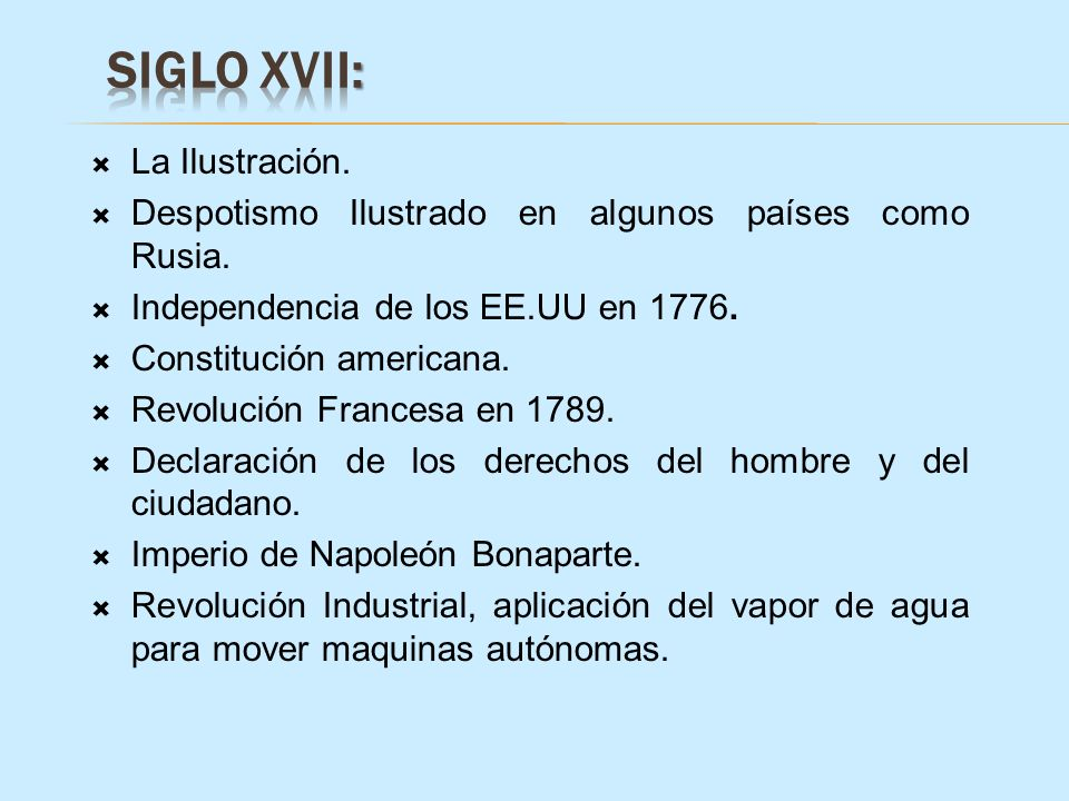 SIGLO XVII: La Ilustración.