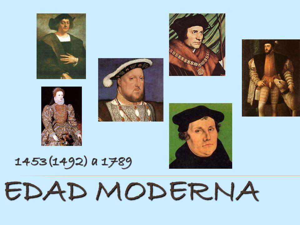 1453(1492) a 1789 EDAD MODERNA