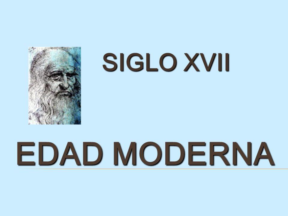 SIGLO XVII EDAD MODERNA