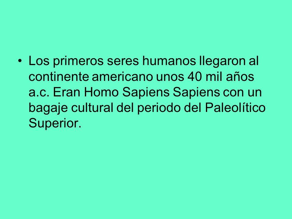 Los primeros seres humanos llegaron al continente americano unos 40 mil años a.c.