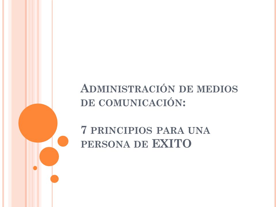 Administración de medios de comunicación: 7 principios para una persona de EXITO
