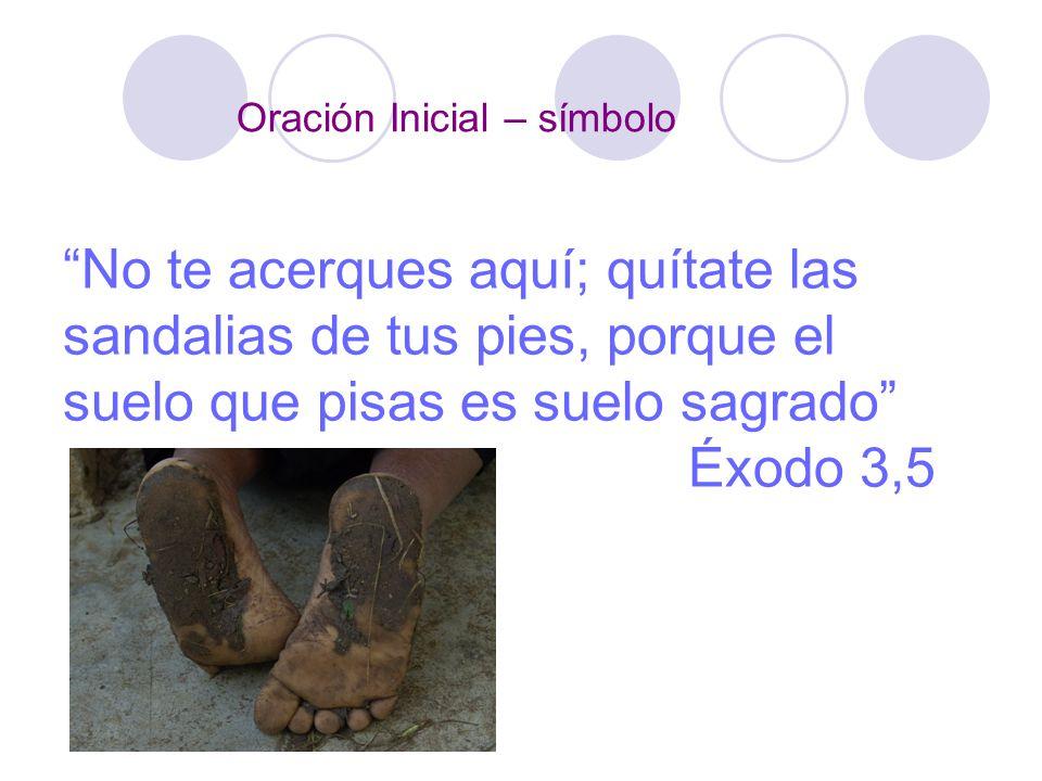 No te acerques aquí; quítate las sandalias de tus pies, porque el suelo que pisas es suelo sagrado Éxodo 3,5
