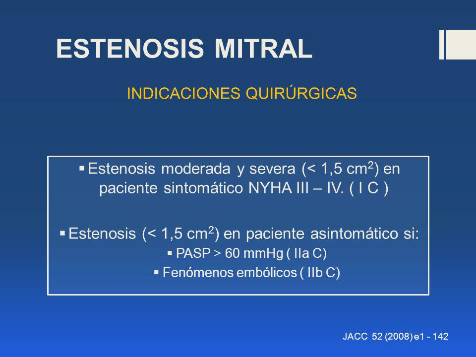 ESTENOSIS MITRAL INDICACIONES QUIRÚRGICAS